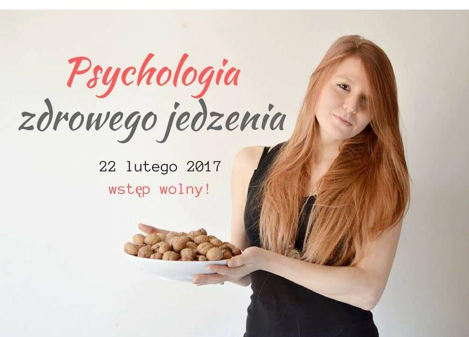 Jaka jest psychologia zdrowego jedzenia?