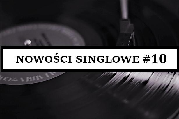 NOWOŚCI SINGLOWE #10
