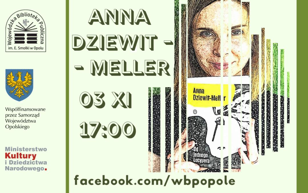 Wyjątkowe wirtualne spotkanie z Anną Dziewit-Meller