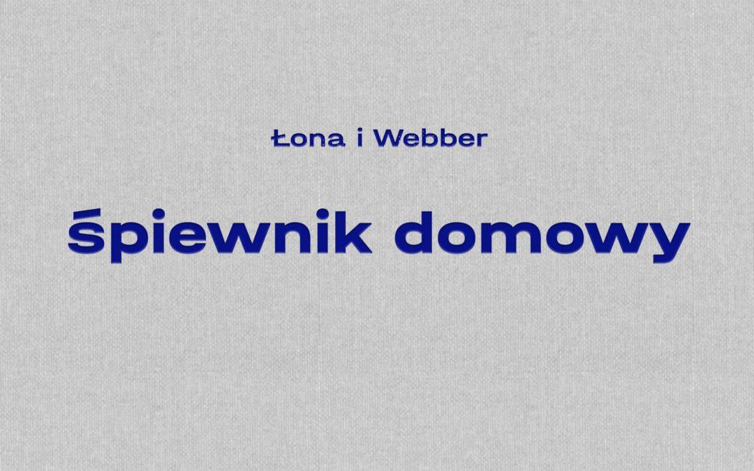 """Łona i Webber """"Śpiewnik Domowy"""". Recenzja płyty."""