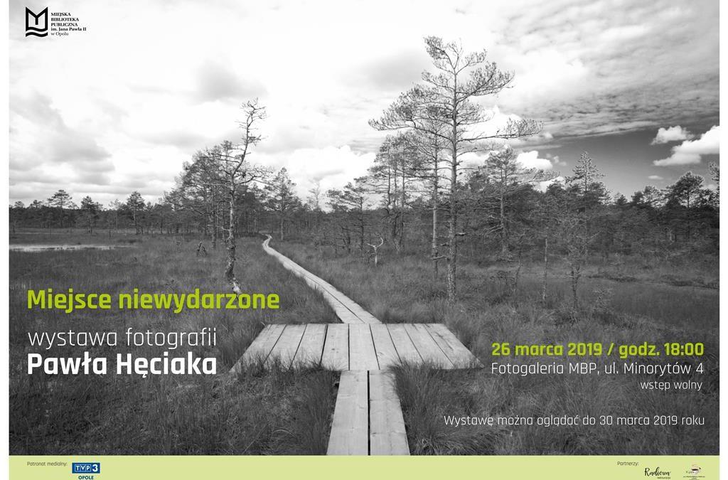 """Natura i sztuka, czyli """"Miejsce niewydarzone"""" – wystawa fotografii Pawła Hęciaka"""
