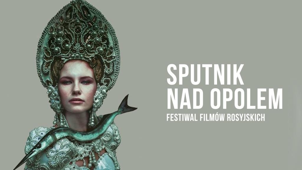 Sputnik nad Opolem – czyli festiwal filmów rosyjskich